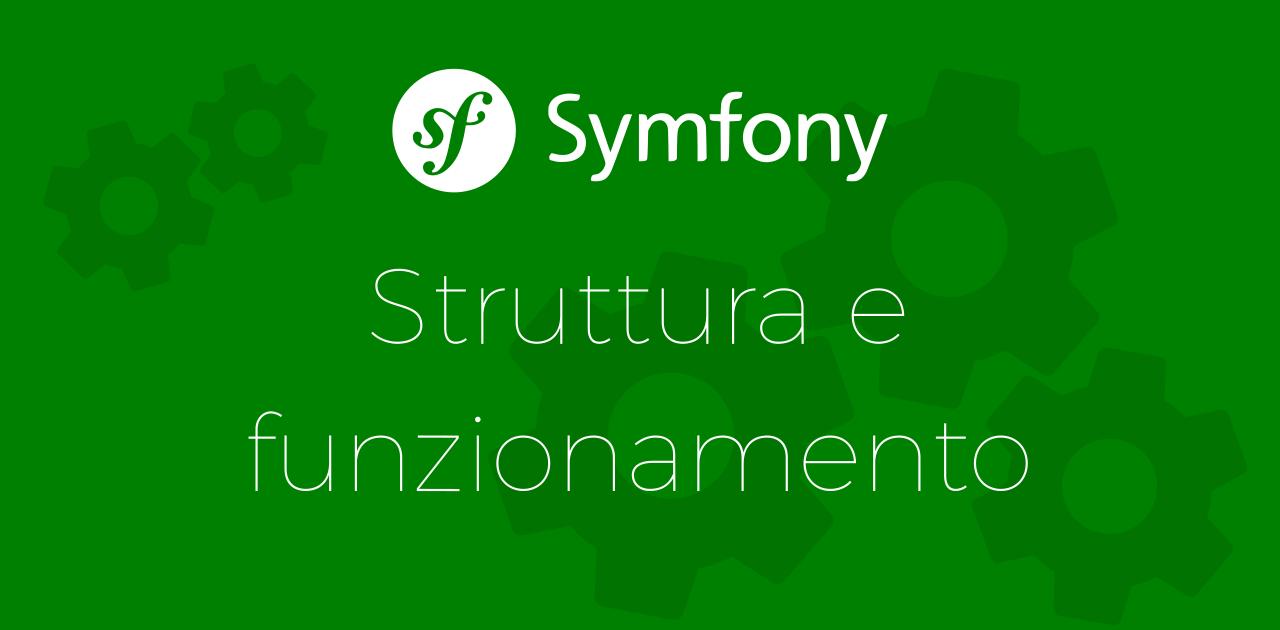 Symfony: struttura e funzionamento