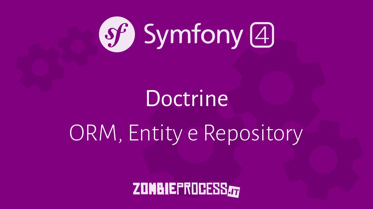 Symfony 4: lavorare con Doctrine
