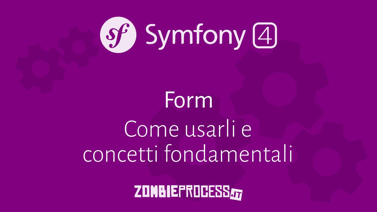 Symfony 4: introduzione al componente Form