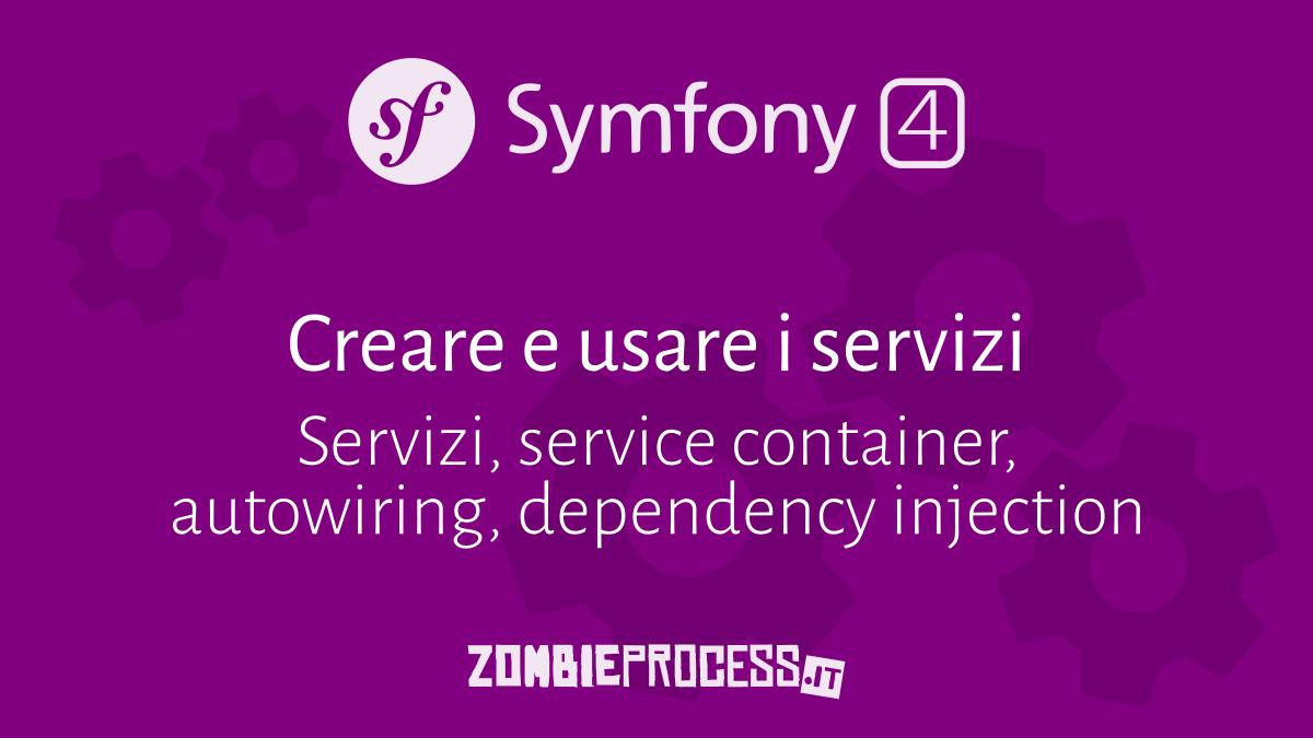 Servizi in Symfony 4